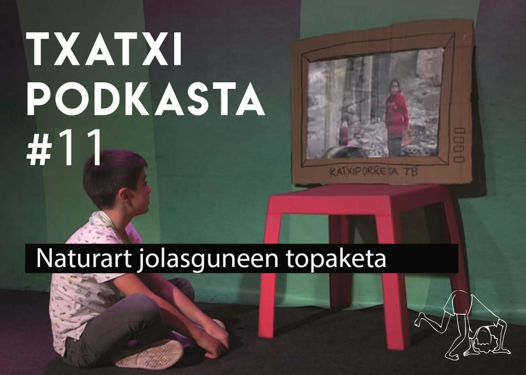 11. Podkasta. Naturart jolasguneen topaketa.